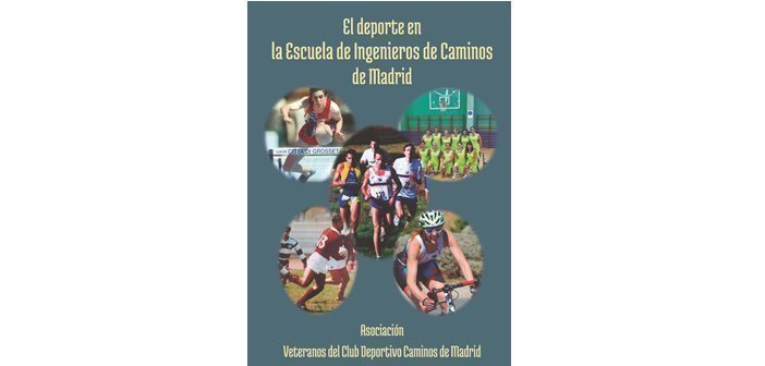 Presentación Libro – El deporte en la Escuela de Ingenieros de Caminos de Madrid