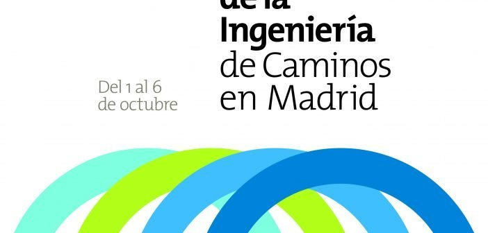 ¡Reserva las fechas! 1 al 6 de octubre 2019 -Semana de la Ingeniería de Caminos en Madrid