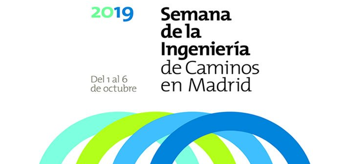 Participa en la Semana de la Ingeniería de Caminos en Madrid – del 1 al 6 de octubre 2019
