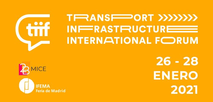 Foro Internacional de Infraestructuras de Transporte – Aplazado al 26, 27 y 28 de Enero de 2021