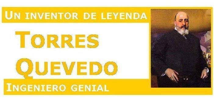 """Ciclo Conecta Con 3 """"Un inventor de leyenda – Torres Quevedo"""""""