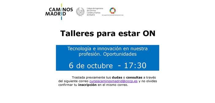 Talleres para estar On – Tecnología e innovación en nuestra profesión. Oportunidades – sesión 4