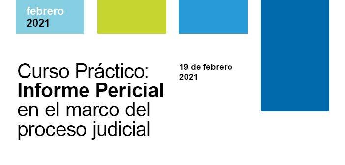 Curso Práctico: Informe Pericial en el marco del proceso judicial